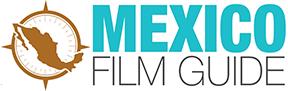 MEXICO FILM GUIDE